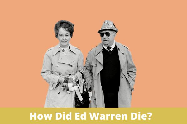How did Ed Warren die?