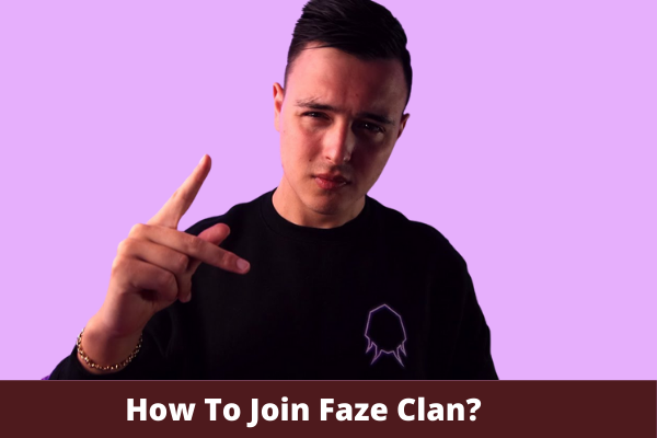 How To Join Faze Clan?