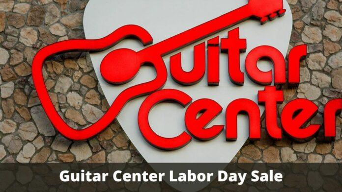 Guitar Center Labor Day Sale 2021