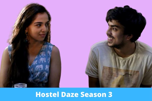 Hostel Daze Season 3