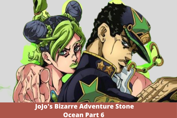 JoJo's Bizarre Adventure Stone Ocean Part 6