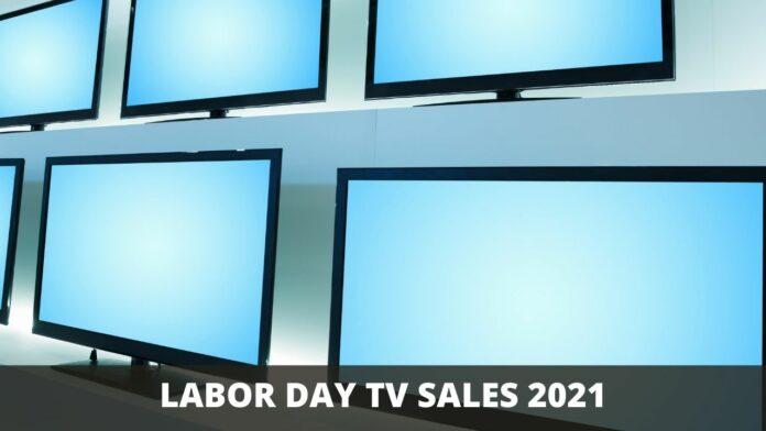 LABOR DAY TV SALES 2021