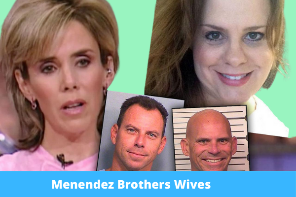 Menendez Brothers Wives