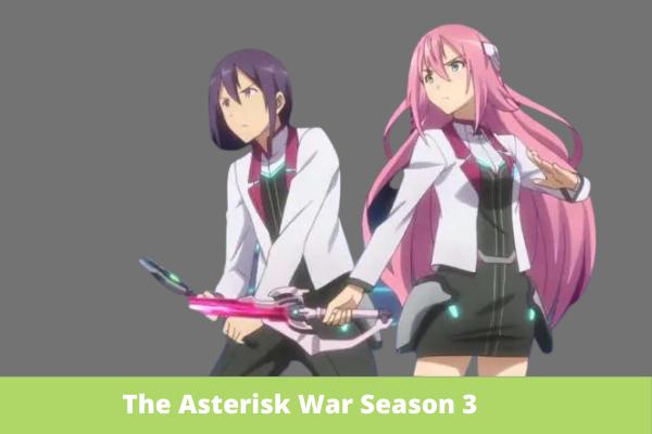 The Asterisk War Season 3