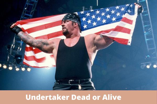 Undertaker Dead or Alive