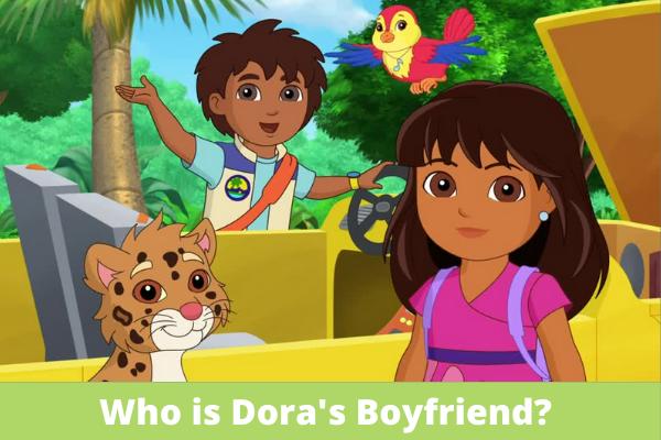 Who is Dora's Boyfriend?