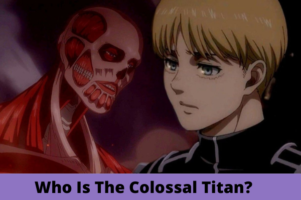 Who Is The Colossal Titan