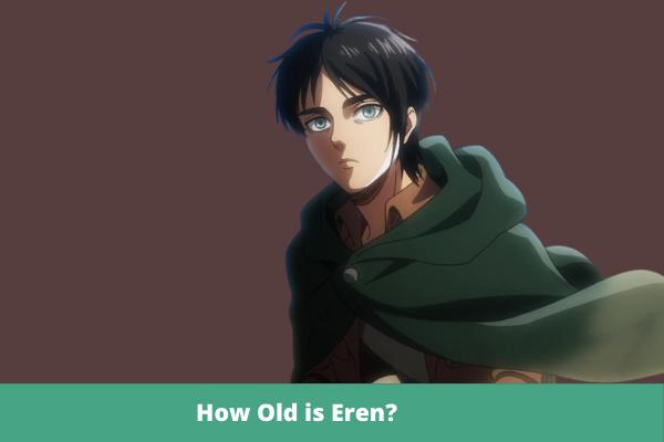 How Old is Eren?