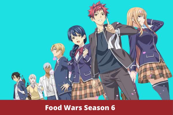 Food Wars Season 6