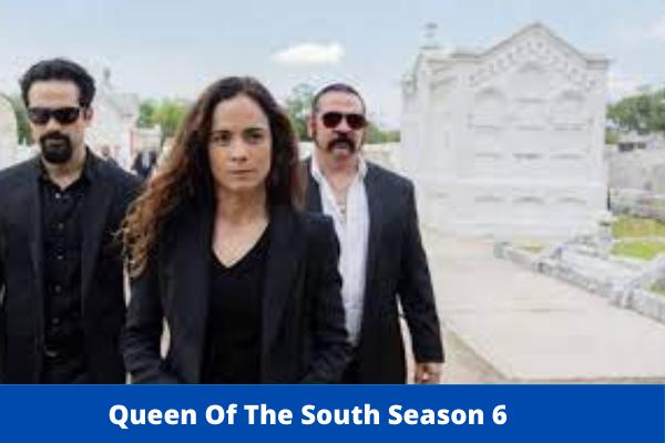 Queen Of The South Season 6