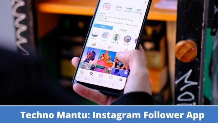Techno Mantu: Instagram Follower App